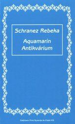 Schranez Rebeka: Aquamarin antikvárium