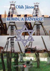 Oláh János: Kohn, a bányász