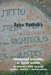 Szita Szabolcs: Mindennapi helytállás, az Igazak példája
