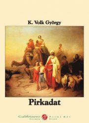 K. Volk György: Pirkadat