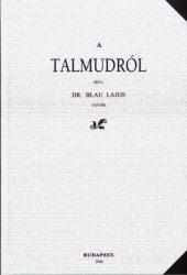 Dr. Blau Lajos: A Talmudról