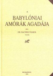 Dr. Bacher Vilmos: A Babylóniai Amórák Agadája