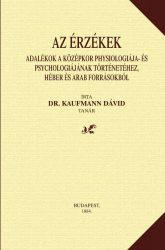 Dr. Kaufmann Dávid: Az érzékek – Adalékok a középkor physiologiája- és psychologiájának történetéhez, héber és arab forrásokból