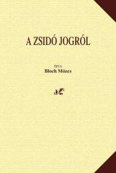 Dr. Bloch Mózes:  A zsidó jogról